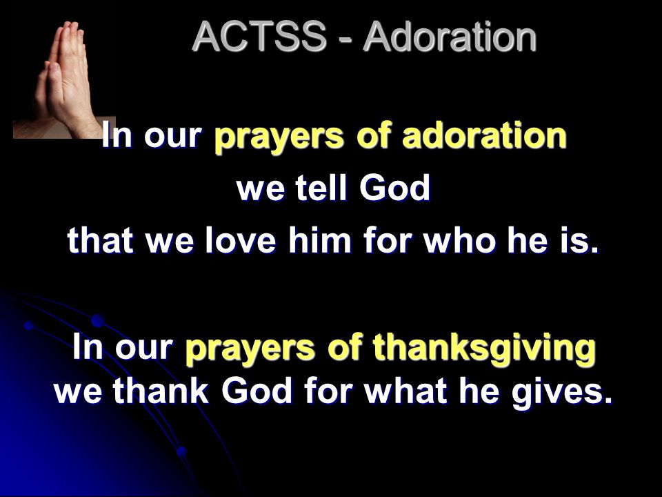 ACTSS - Thanksgiving Prayers of thanksgiving affirm that our prayers never begin the conversation with God.