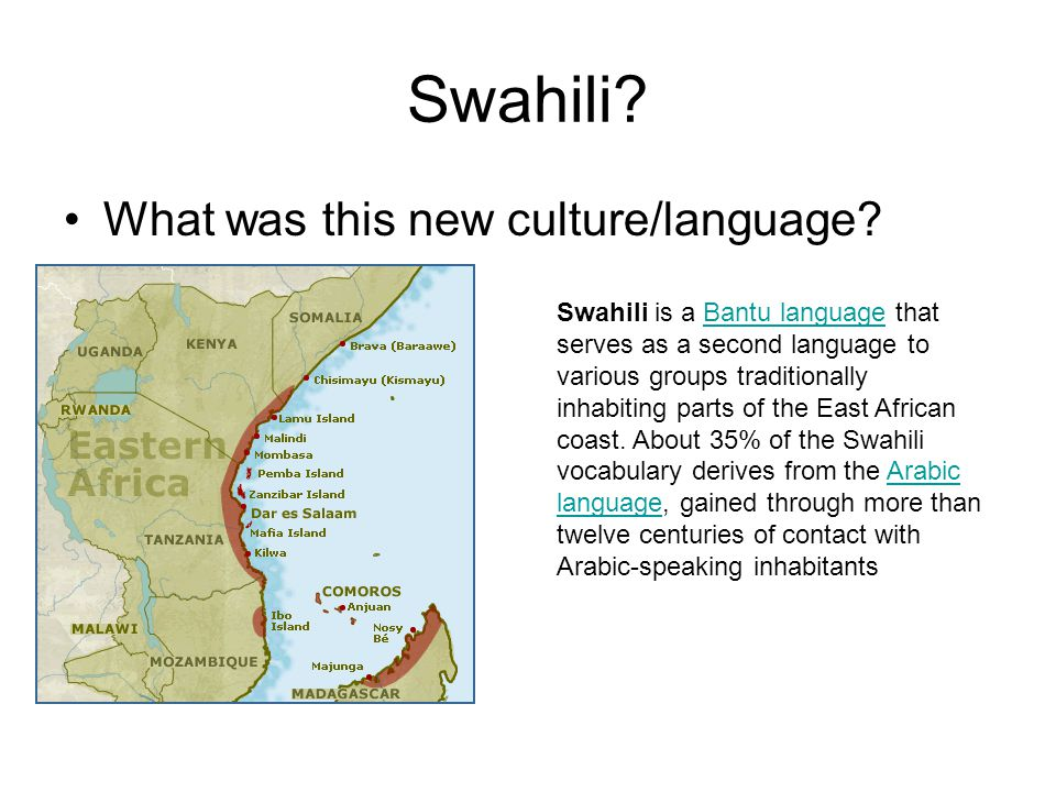 Swahili. What was this new culture/language.