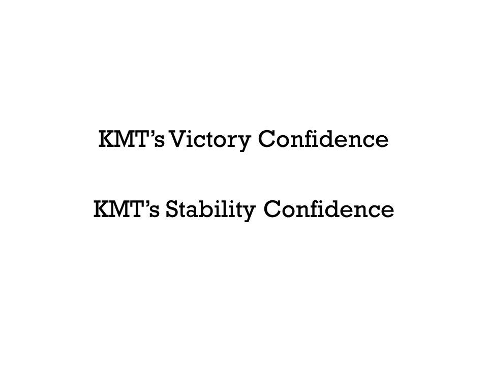 KMT's Victory Confidence KMT's Stability Confidence