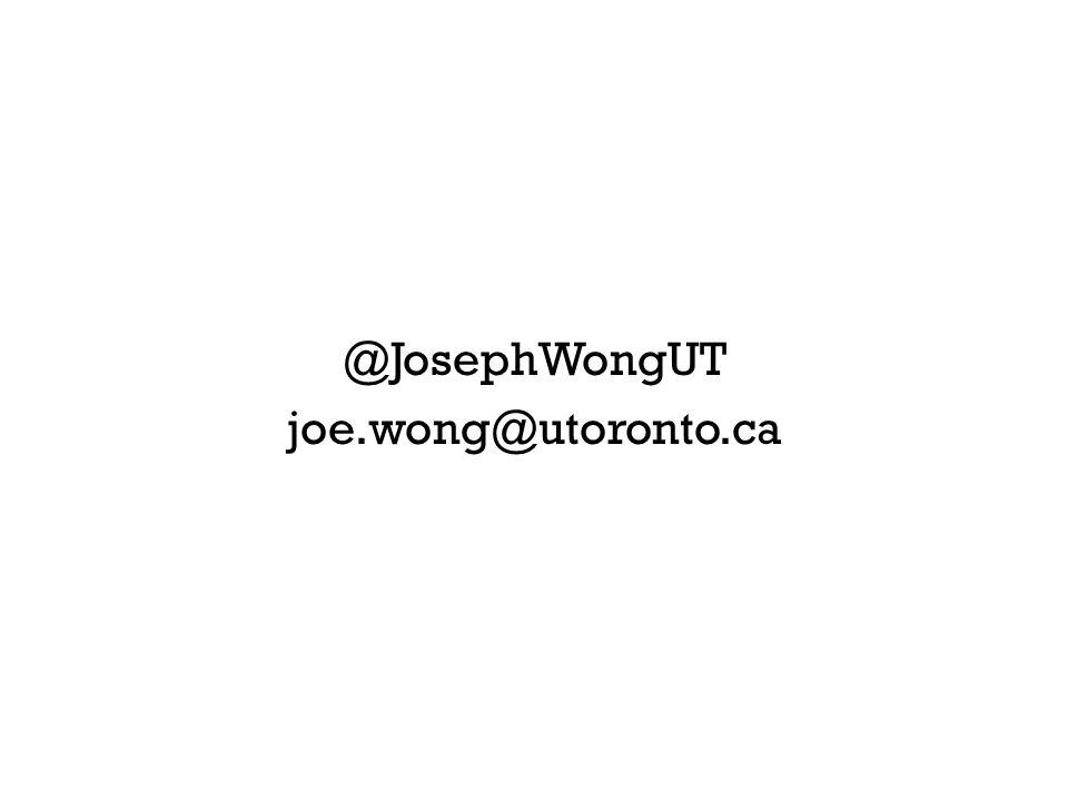 @JosephWongUT joe.wong@utoronto.ca