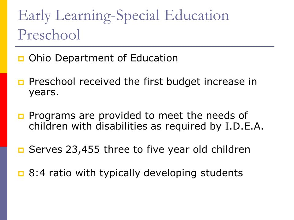 Early Learning-Special Education Preschool  Ohio Department of Education  Preschool received the first budget increase in years.