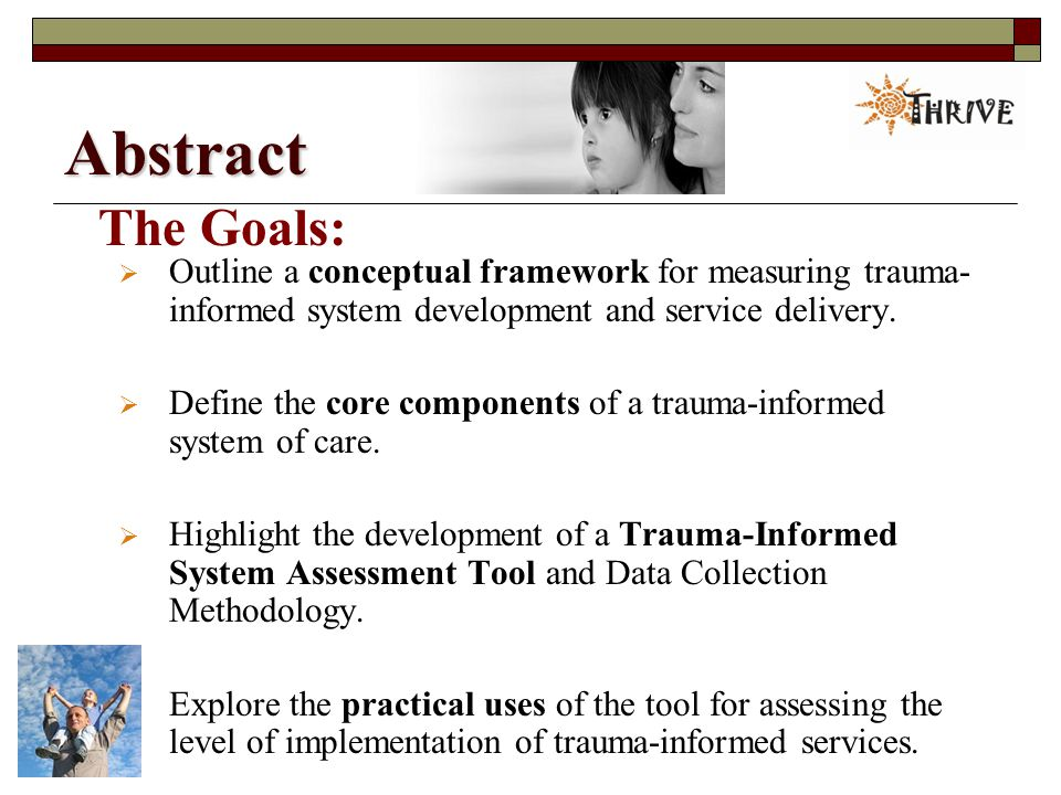 Abstract  Outline a conceptual framework for measuring trauma- informed system development and service delivery.