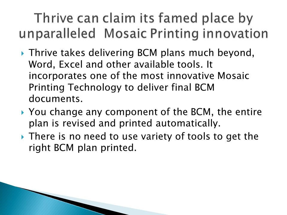  Thrive takes delivering BCM plans much beyond, Word, Excel and other available tools.