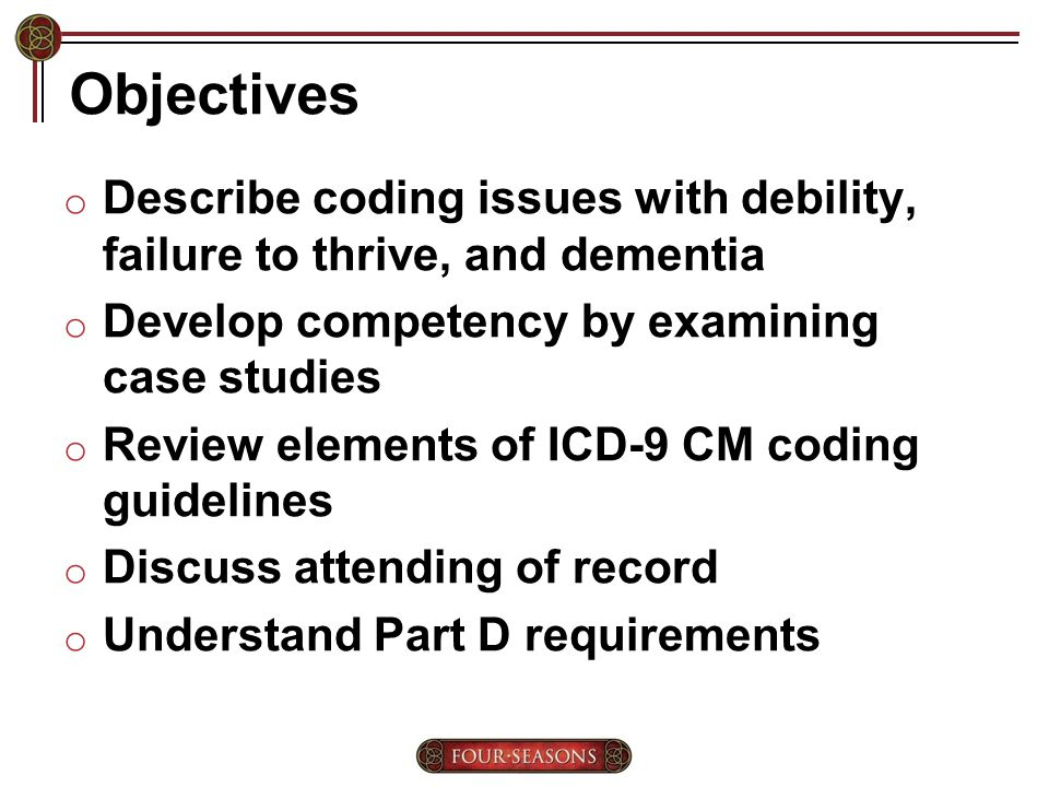 Other Supporting Dementia Dx o Dysphagia – risk of Aspiration o Weight loss o PPS of 40% o Coexisting CHF o Failure to thrive