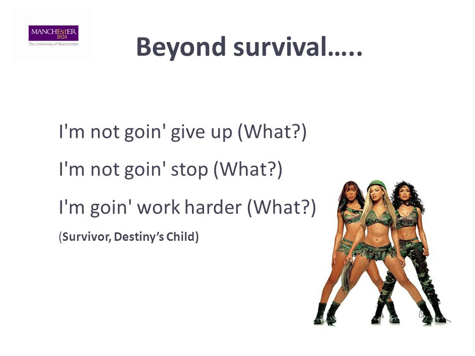 Beyond survival…..