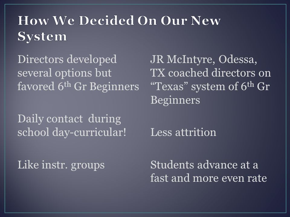 Directors developed several options but favored 6 th Gr Beginners Daily contact during school day-curricular! Like instr. groups JR McIntyre, Odessa,