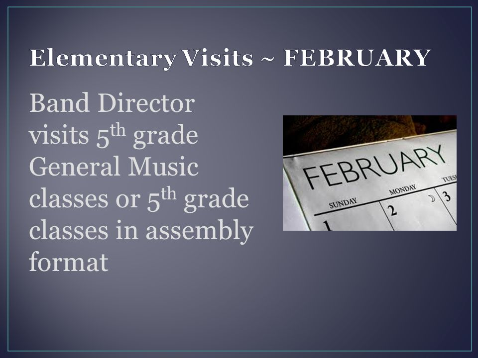 Band Director visits 5 th grade General Music classes or 5 th grade classes in assembly format
