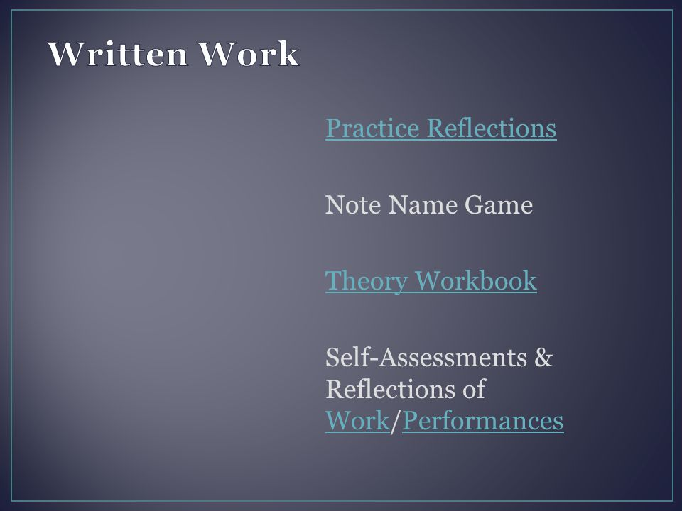 Practice Reflections Note Name Game Theory Workbook Self-Assessments & Reflections of Work/Performances WorkPerformances