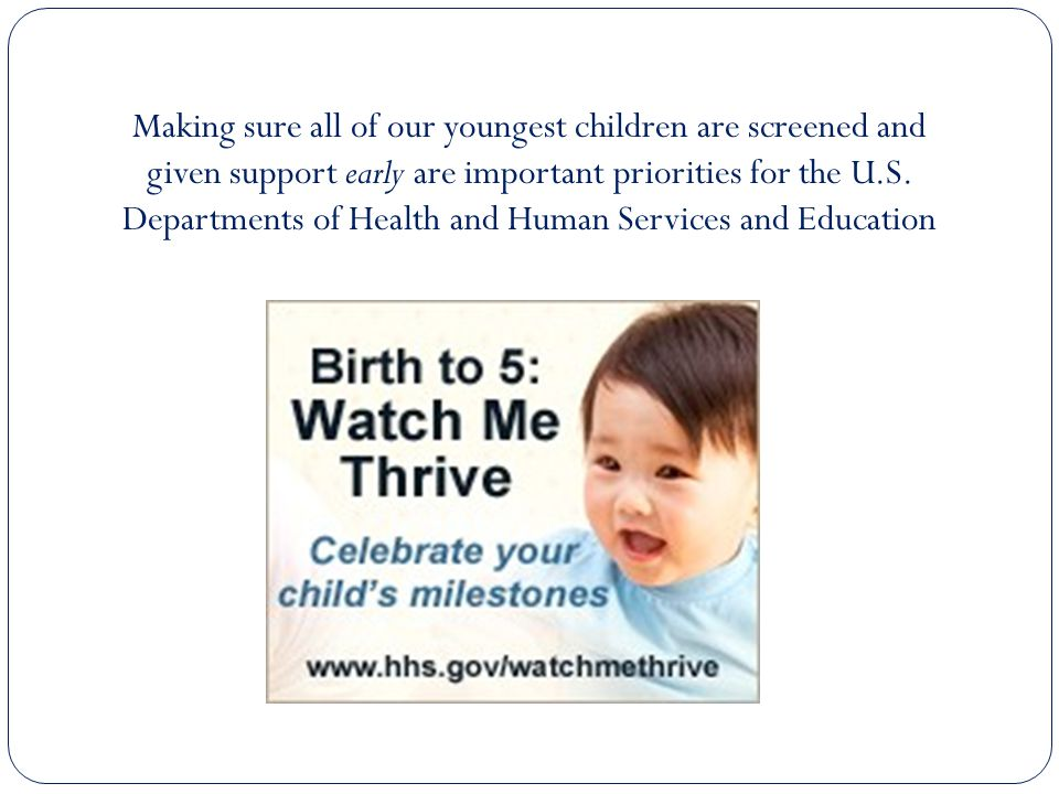 Questions? Birth to 5: Watch Me Thrive! www.hhs.gov/watchmethrive