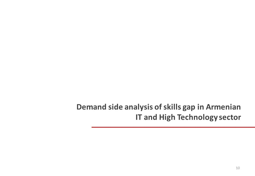 Demand side analysis of skills gap in Armenian IT and High Technology sector 10