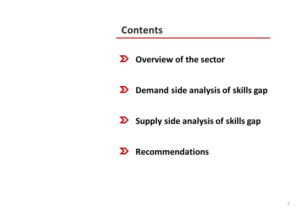 Contents 2 Overview of the sector Demand side analysis of skills gap Supply side analysis of skills gap Recommendations