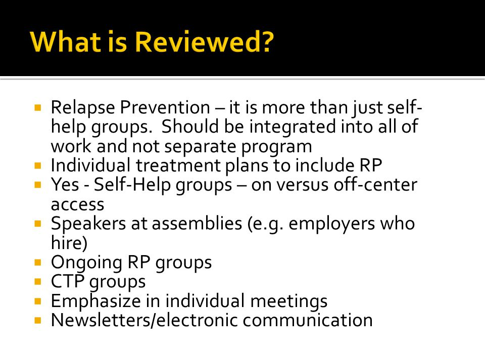  Relapse Prevention – it is more than just self- help groups.