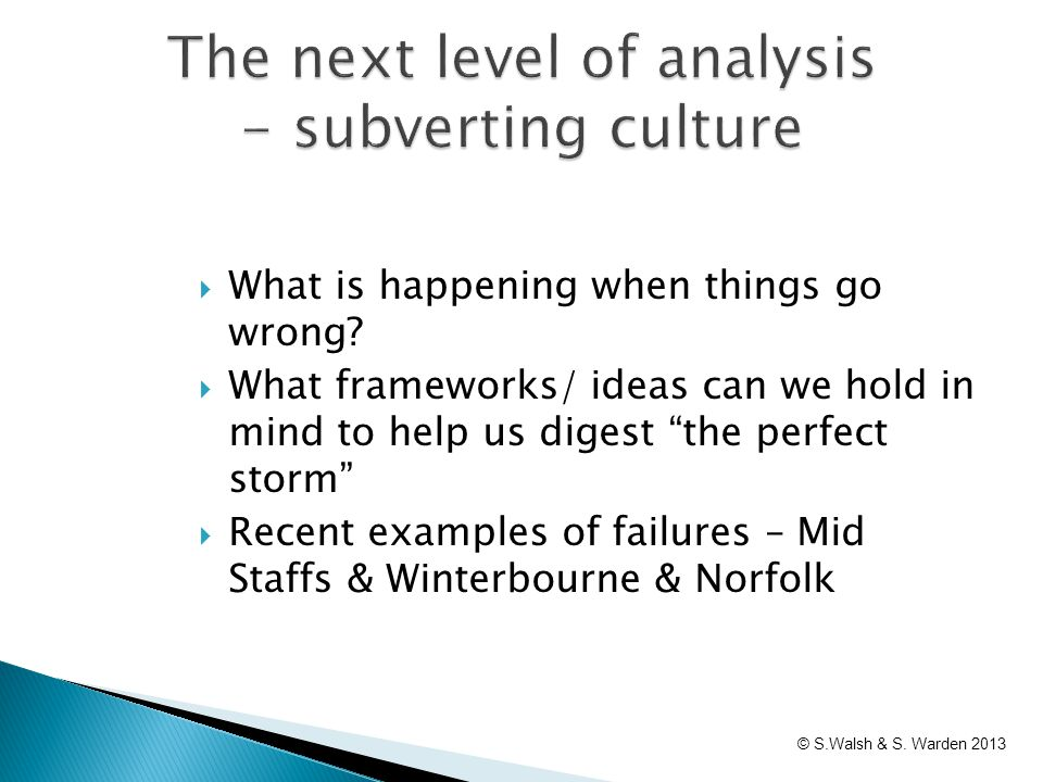 " What is happening when things go wrong?  What frameworks/ ideas can we hold in mind to help us digest ""the perfect storm""  Recent examples of fail"