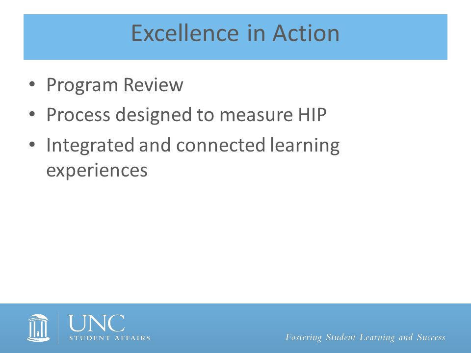 Excellence in Action Program Review Process designed to measure HIP Integrated and connected learning experiences