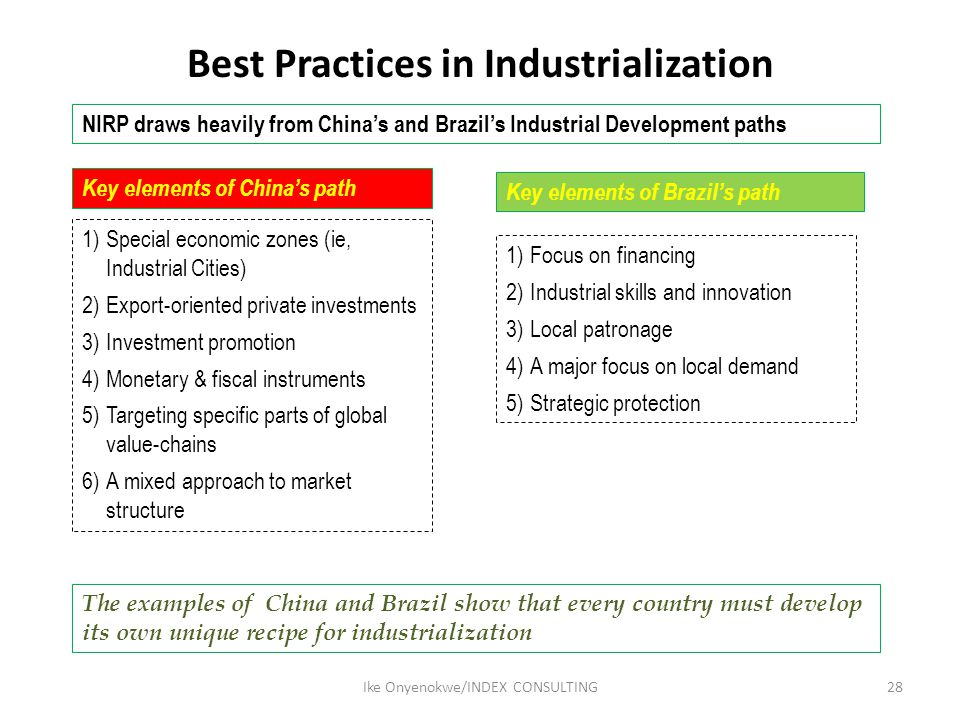 Best Practices in Industrialization 28Ike Onyenokwe/INDEX CONSULTING 1)Special economic zones (ie, Industrial Cities) 2)Export-oriented private invest