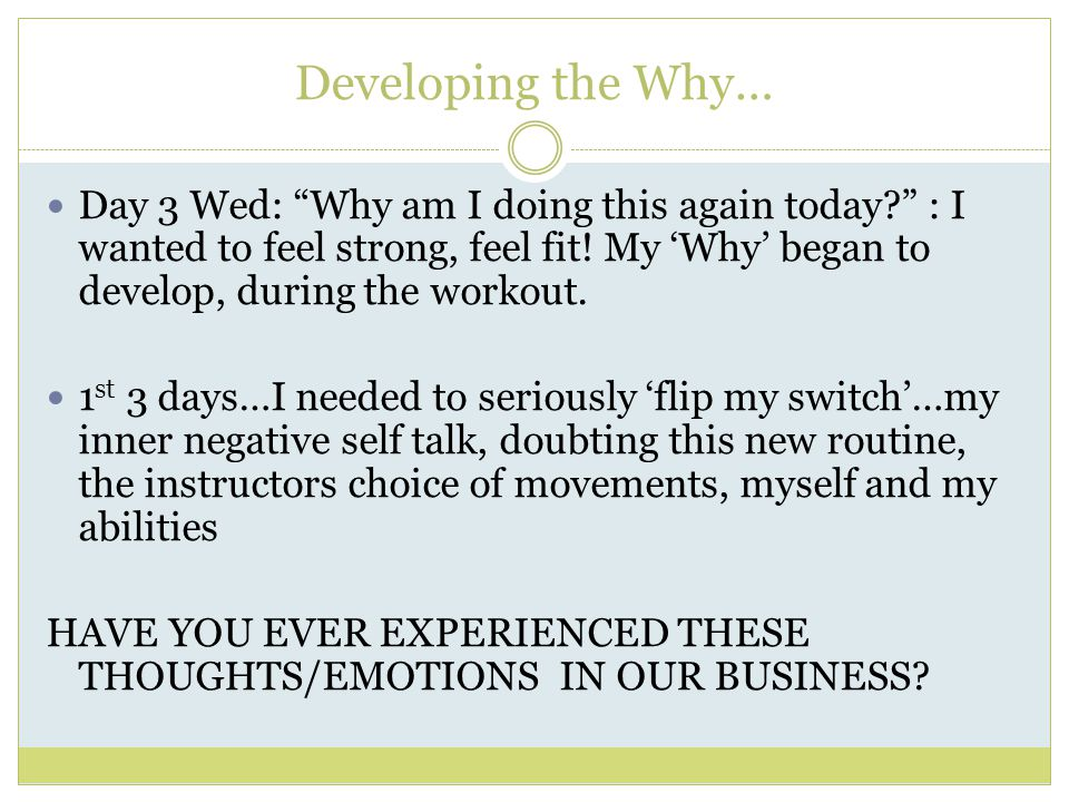Developing the Why… Day 3 Wed: Why am I doing this again today : I wanted to feel strong, feel fit.