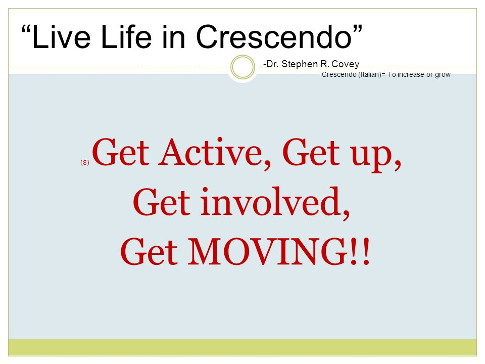 Live Life in Crescendo -Dr. Stephen R.