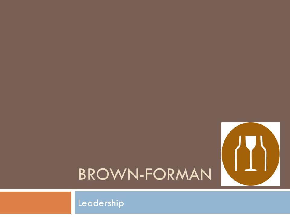 Leadership BROWN-FORMAN