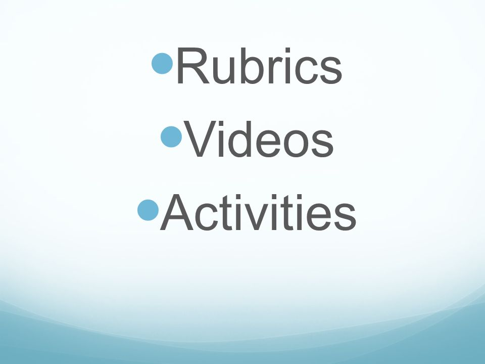 Rubrics Videos Activities