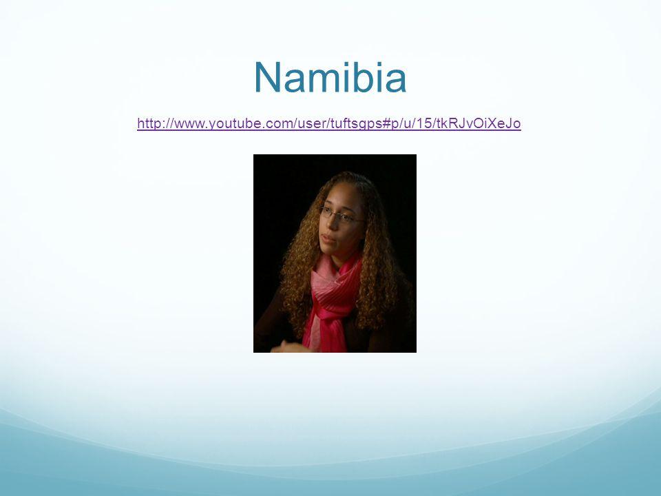 Namibia http://www.youtube.com/user/tuftsgps#p/u/15/tkRJvOiXeJo