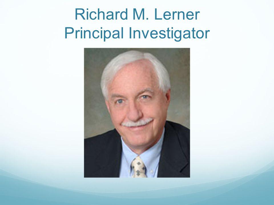 Richard M. Lerner Principal Investigator