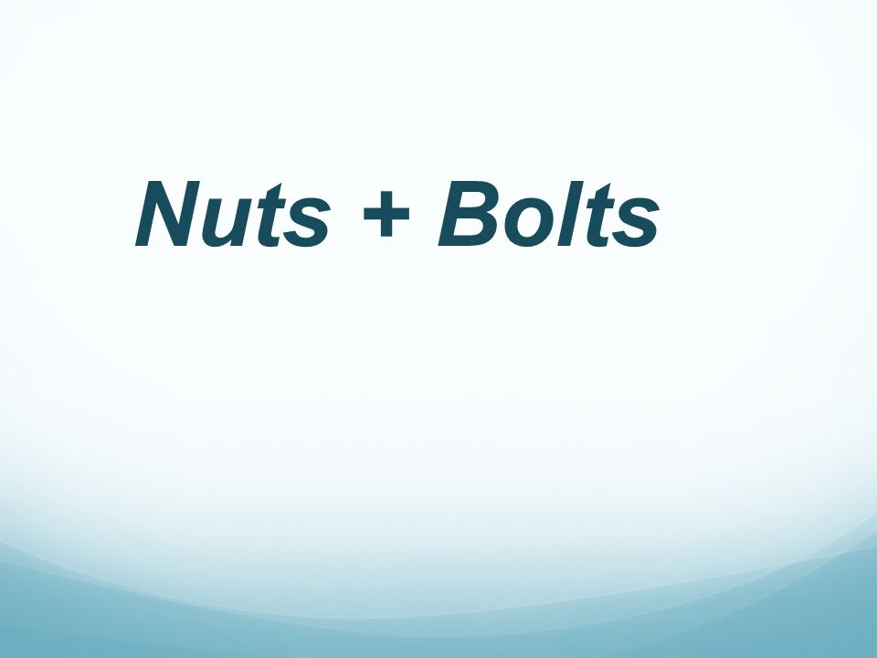 Nuts + Bolts