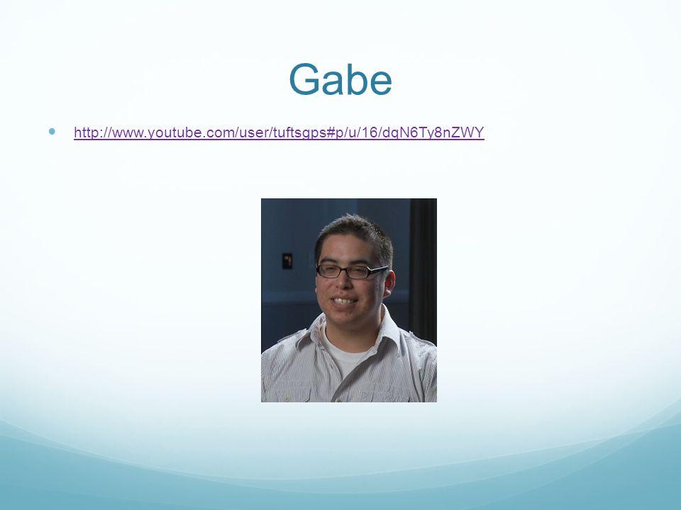 Gabe http://www.youtube.com/user/tuftsgps#p/u/16/dqN6Ty8nZWY