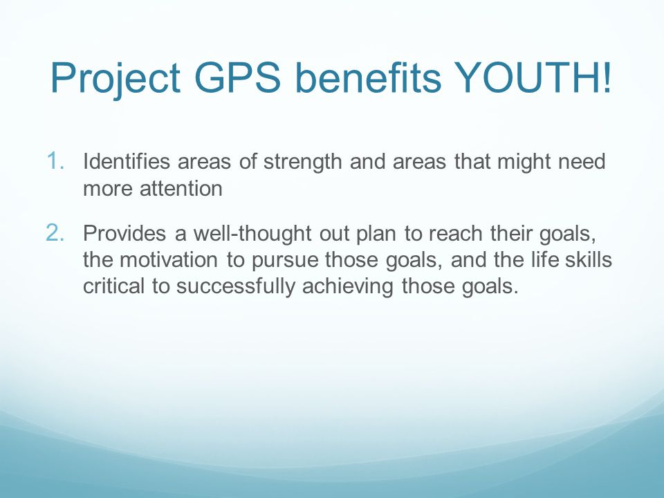 Project GPS benefits YOUTH. 1.