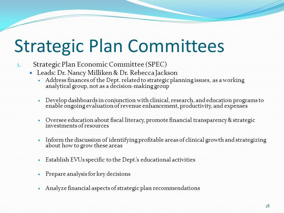 Strategic Plan Committees 1. Strategic Plan Economic Committee (SPEC) Leads: Dr.