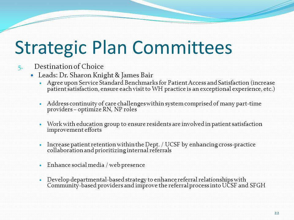Strategic Plan Committees 5. Destination of Choice Leads: Dr.