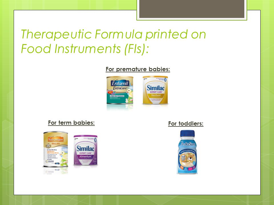 Therapeutic Formula printed on Food Instruments (FIs): For toddlers: For premature babies: For term babies: