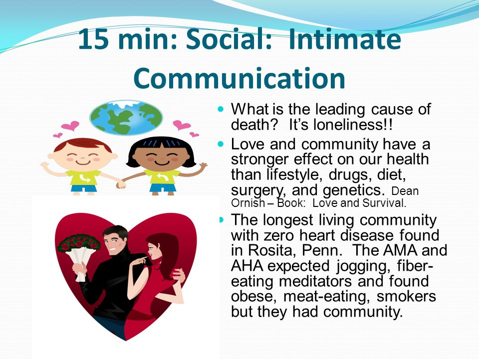 15 min: Social: Intimate Communication
