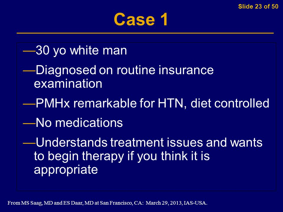 Slide 23 of 50 From MS Saag, MD and ES Daar, MD at San Francisco, CA: March 29, 2013, IAS-USA.