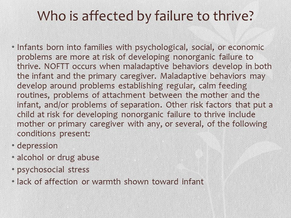 Who is affected by failure to thrive.