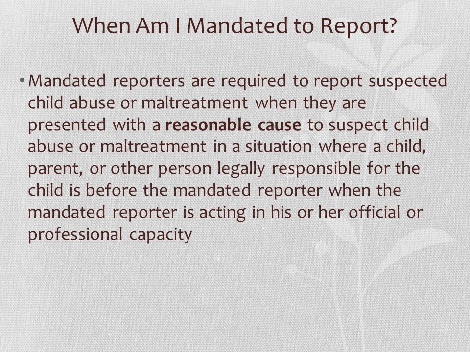 When Am I Mandated to Report.