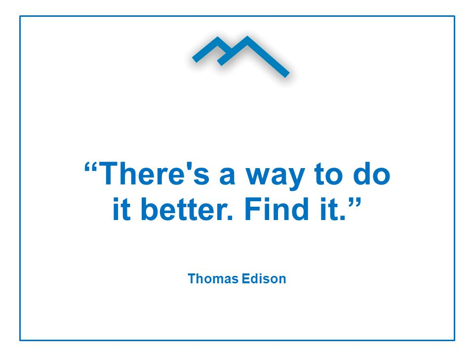 """There's a way to do it better. Find it."" Survive and Thrive - Schools│The EDGE Group│23 Thomas Edison"