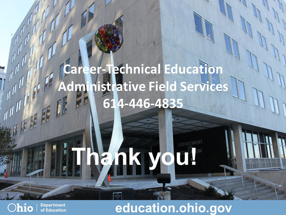 Career-Technical Education Administrative Field Services 614-446-4835 education.ohio.gov
