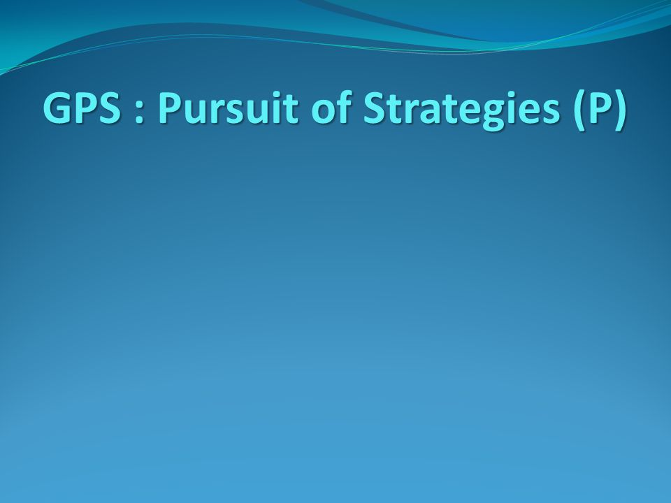 GPS : Pursuit of Strategies (P)