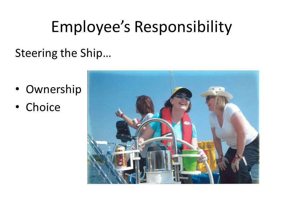 Employee's Responsibility Steering the Ship… Ownership Choice