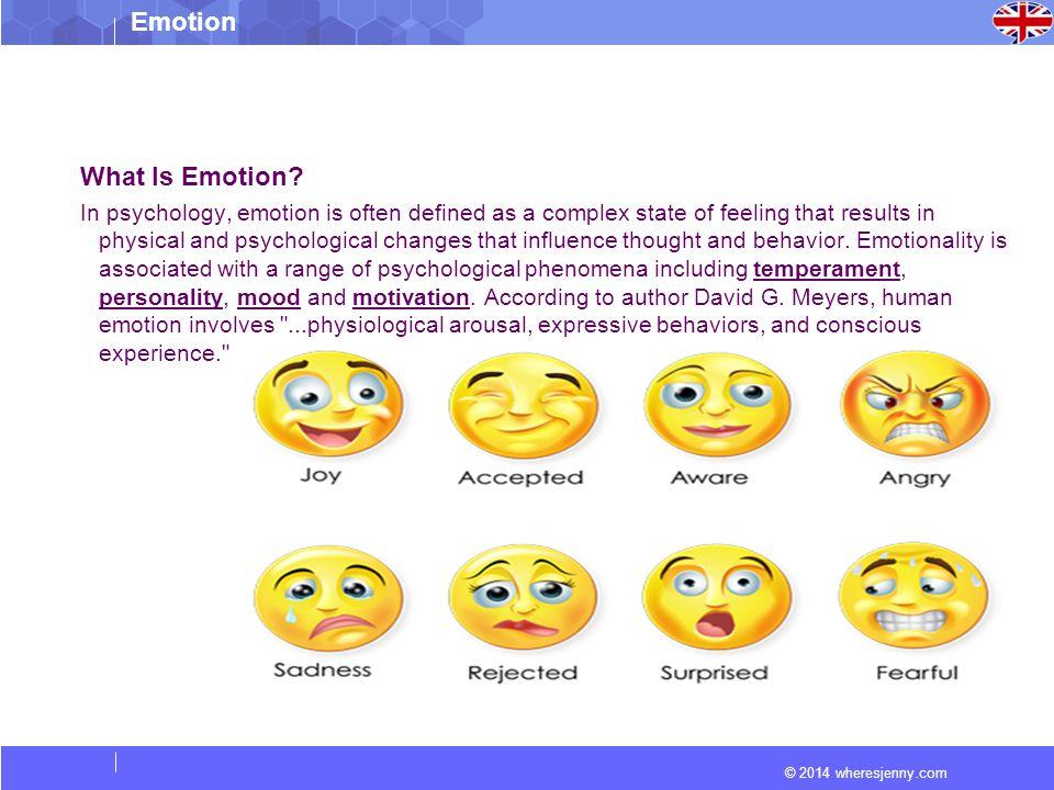 © 2014 wheresjenny.com Emotion What Is Emotion.