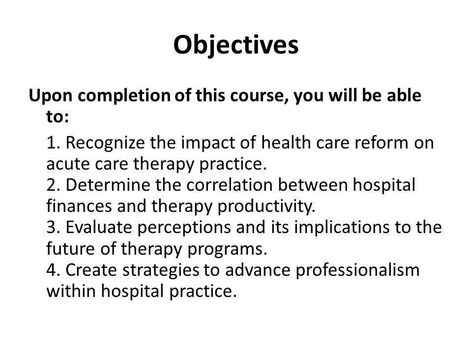 Objectives Upon completion of this course, you will be able to: 1.