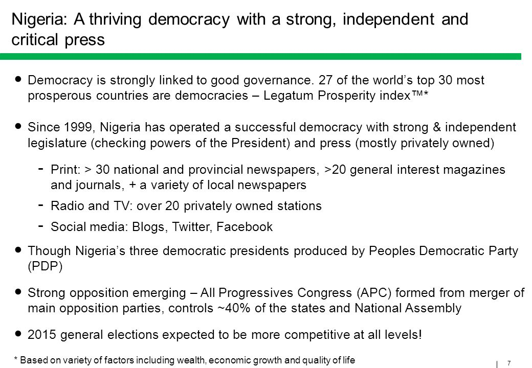 7 Nigeria: A thriving democracy with a strong, independent and critical press Democracy is strongly linked to good governance. 27 of the world's top 3