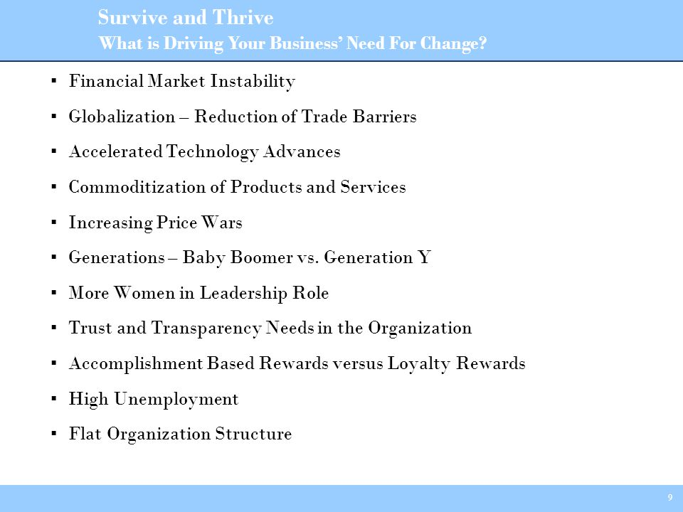 9 ▪ Financial Market Instability ▪ Globalization – Reduction of Trade Barriers ▪ Accelerated Technology Advances ▪ Commoditization of Products and Services ▪ Increasing Price Wars ▪ Generations – Baby Boomer vs.