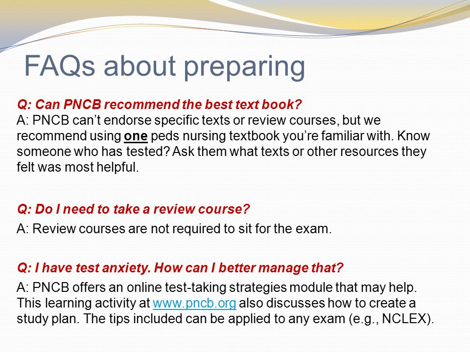 FAQs about preparing Q: Can PNCB recommend the best text book.