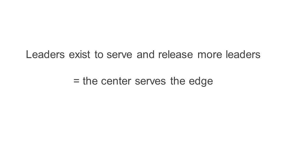 = the center serves the edge