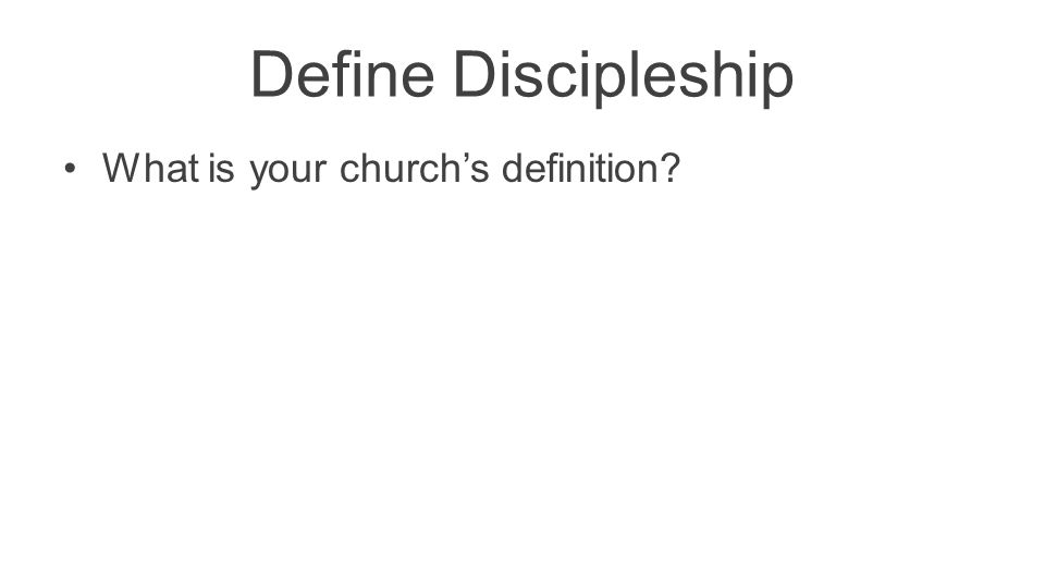 Define Discipleship What is your church's definition?