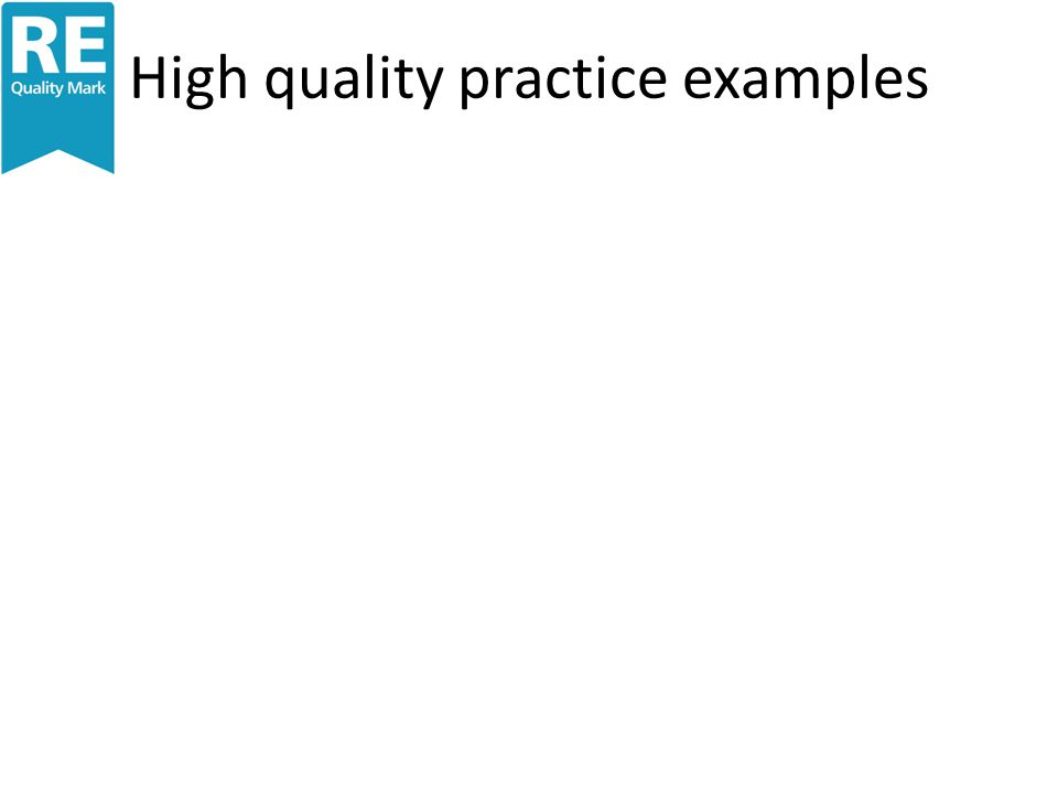 High quality practice examples
