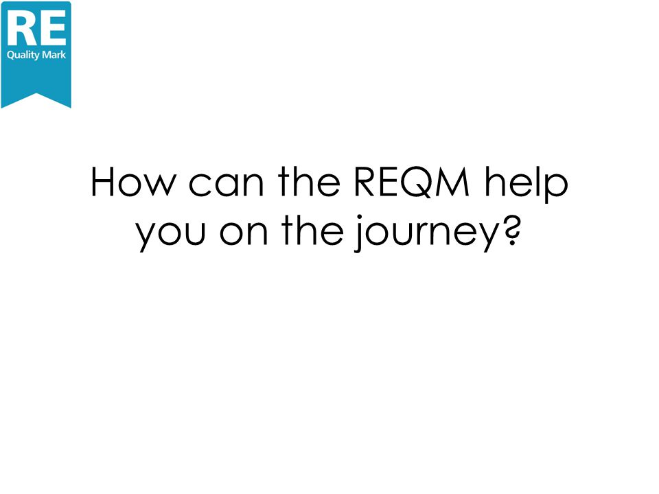 How can the REQM help you on the journey