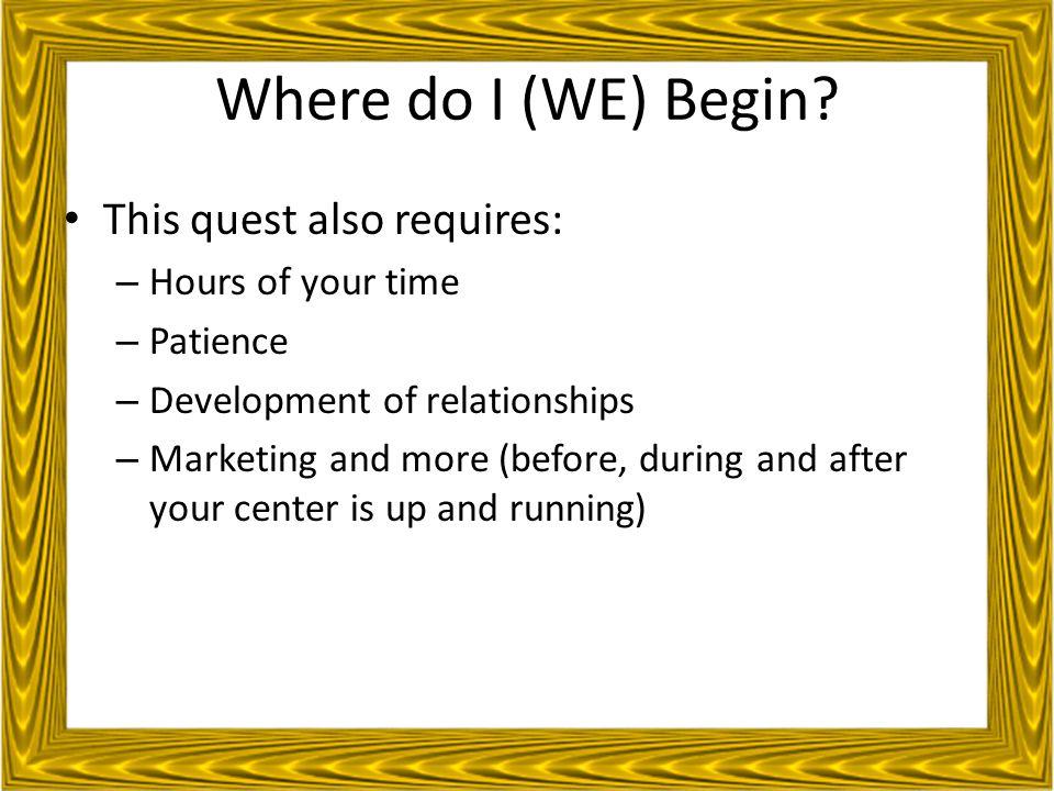 Where do I (WE) Begin.