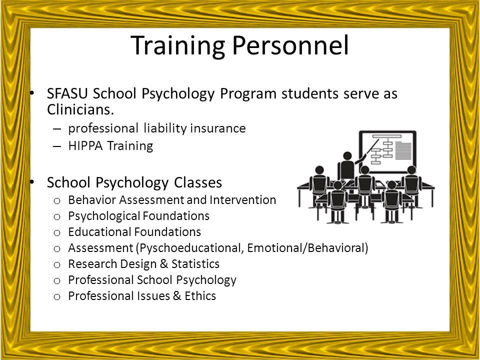 SFASU School Psychology Program students serve as Clinicians.